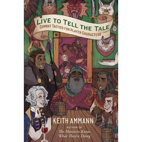Live to Tell the Tale: Combat Tactics for Player Characters (Hardcover)