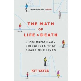 The Math of Life and Death: 7 Mathematical Principles That Shape Our Lives (Paperback)