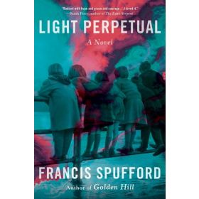 Light Perpetual: A Novel (Hardcover)
