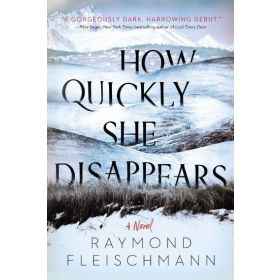 How Quickly She Disappears (Paperback)