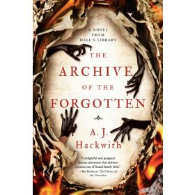 The Archive of the Forgotten: A Novel from Hell's Library, Book 2 (Paperback)