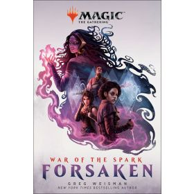 War of the Spark: Forsaken, Magic The Gathering, Book 2 (Hardcover)