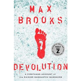 Devolution: A Firsthand Account of the Rainier Sasquatch Massacre, Export Edition (Paperback)