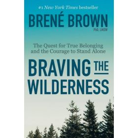 Braving the Wilderness: The Quest for True Belonging and the Courage to Stand Alone, Export Edition (Mass Market)