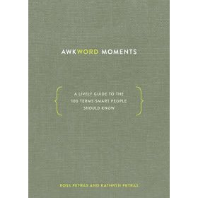 Awkword Moments: A Lively Guide to the 100 Terms Smart People Should Know (Hardcover)