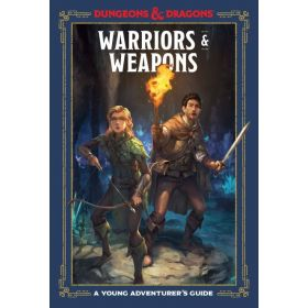 Warriors and Weapons, Dungeons & Dragons: A Young Adventurer's Guide (Hardcover)