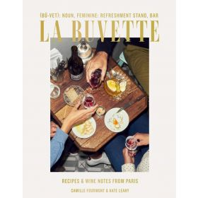 La Buvette: Recipes And Wine Notes From Paris (Hardcover)