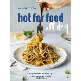 Hot For Food All Day: Easy Recipes To Level Up Your Vegan Meals: A Cookbook (Paperback)