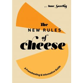 The New Rules of Cheese: A Freewheeling and Informative Guide (Hardcover)