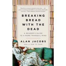 Breaking Bread with the Dead: A Reader's Guide to a More Tranquil Mind (Paperback)