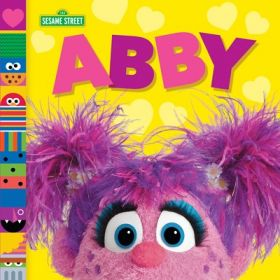 Abby: Sesame Street Friends (Board Book)