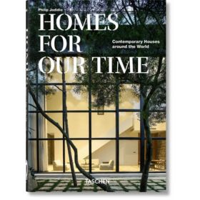 Homes For Our Time: Contemporary Houses Around The World, 40th Anniversary Edition (Hardcover)