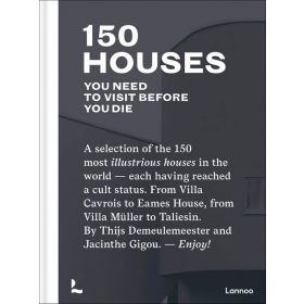 150 Houses You Need to Visit Before Your Die (Hardcover)