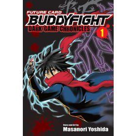 Future Card Buddyfight Dark Game Chronicles, Vol. 1 (Paperback)