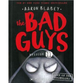 Dawn of the Underlord: The Bad Guys, Episode 11 (Paperback)