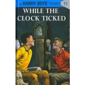 While the Clock Ticked: Hardy Boys, Book 11 (Hardcover)