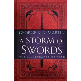A Storm of Swords: A Song of Ice and Fire Book 3, The Illustrated Edition (Hardcover)
