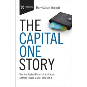 The Capital One Story: How the Upstart Financial Institution Charged Toward Market Leadership (Hardcover)
