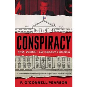 Conspiracy: Nixon, Watergate, and Democracy's Defenders (Paperback)