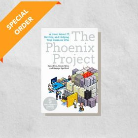 The Phoenix Project: A Novel about IT, DevOps, and Helping Your Business Win, 5th Anniversary Edition (Paperback)
