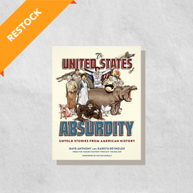 The United States of Absurdity: Untold Stories from American History (Hardcover)