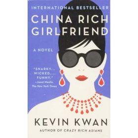 China Rich Girlfriend: Crazy Rich Asians, Book 2 (Mass Market)