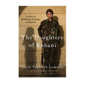 The Daughters of Kobani: A Story of Rebellion, Courage, and Justice (Hardcover)