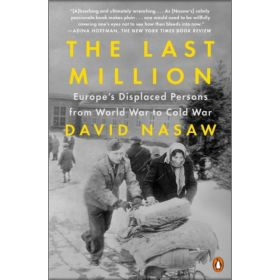 The Last Million: Europe's Displaced Persons from World War to Cold War (Paperback)