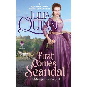 First Comes Scandal: A Bridgerton Prequel, Book 4 (Mass Market)