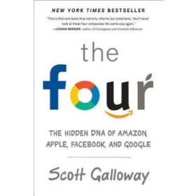 The Four: The Hidden DNA of Amazon, Apple, Facebook, and Google (Mass Market)