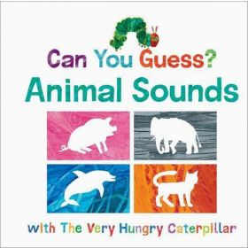 Can You Guess? Animal Sounds with The Very Hungry Caterpillar (Board Book)