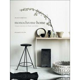 Monochrome Home: Elegant Interiors in Black and White (Hardcover)