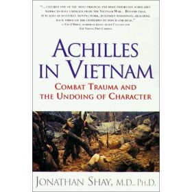 Achilles in Vietnam: Combat Trauma and the Undoing of Character (Paperback)
