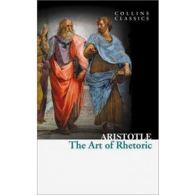 The Art of Rhetoric, Collins Classics (Paperback)