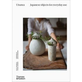 Utsuwa: Japanese Objects for Everyday Use (Hardcover)