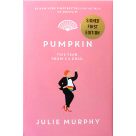 Pumpkin: Dumplin' Series, Book 3, Signed Copy (Hardcover)