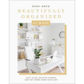 Beautifully Organized at Work (Hardcover)