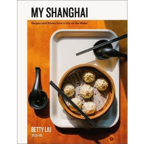 My Shanghai: Recipes and Stories from a City on the Water (Hardcover)