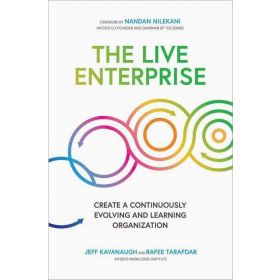 The Live Enterprise: Create a Continuously Evolving and Learning Organization (Hardcover)