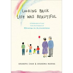 Looking Back Life was Beautiful: A Celebration of Love from the Creators of Drawings For My Grandchildren (Hardcover)