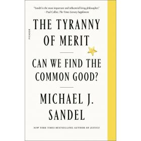 The Tyranny of Merit: Can We Find the Common Good? (Paperback)