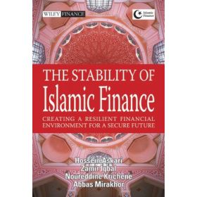 The Stability of Islamic Finance: Creating a Resilient Financial Environment for a Secure Future (Hardcover)