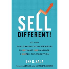 Sell Different!: All New Sales Differentiation Strategies to Outsmart, Outmaneuver, and Outsell the Competition (Hardcover)