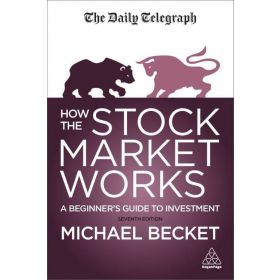How the Stock Market Works: A Beginner's Guide to Investment, 7th edition (Paperback)