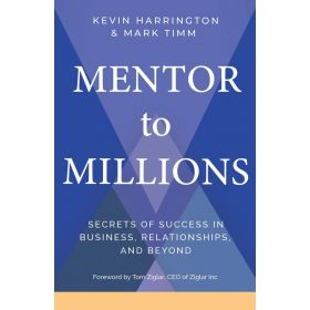 Mentor to Millions: Secrets of Success in Business, Relationships, and Beyond (Hardcover)