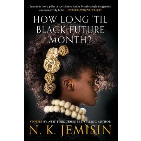 How Long 'til Black Future Month?: Stories (Paperback)