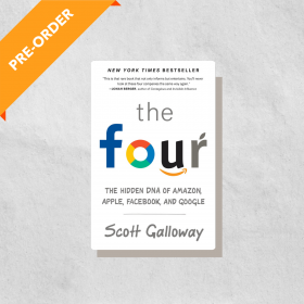 The Four: The Hidden DNA of Amazon, Apple, Facebook, and Google (Paperback)
