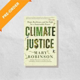 Climate Justice: Hope, Resilience, and the Fight for a Sustainable Future (Paperback)