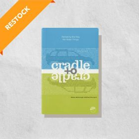 Cradle to Cradle: Remaking the Way We Make Things (Paperback)