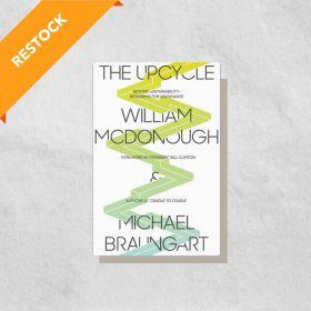 The Upcycle: Beyond Sustainability—Designing for Abundance (Paperback)